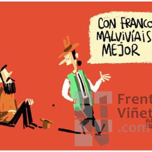 Con Franco malvivíais mejor - Viñeta de Iñaki y Frenchy
