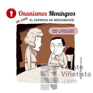 Onanismo Meníngeo de Cine, El expreso de medianoche - Viñeta de Macías & Monsalvett